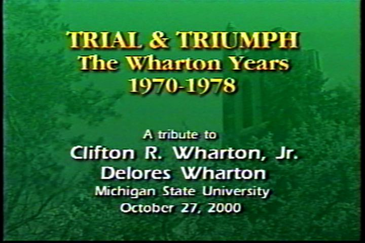 Trial & Triumph: The Wharton Years 1970-1978. A tribute to Clifton R. Wharton, Jr. & Dolores Wharton