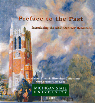Preface to the Past: Introducing the MSU Archives' Resources, 2005