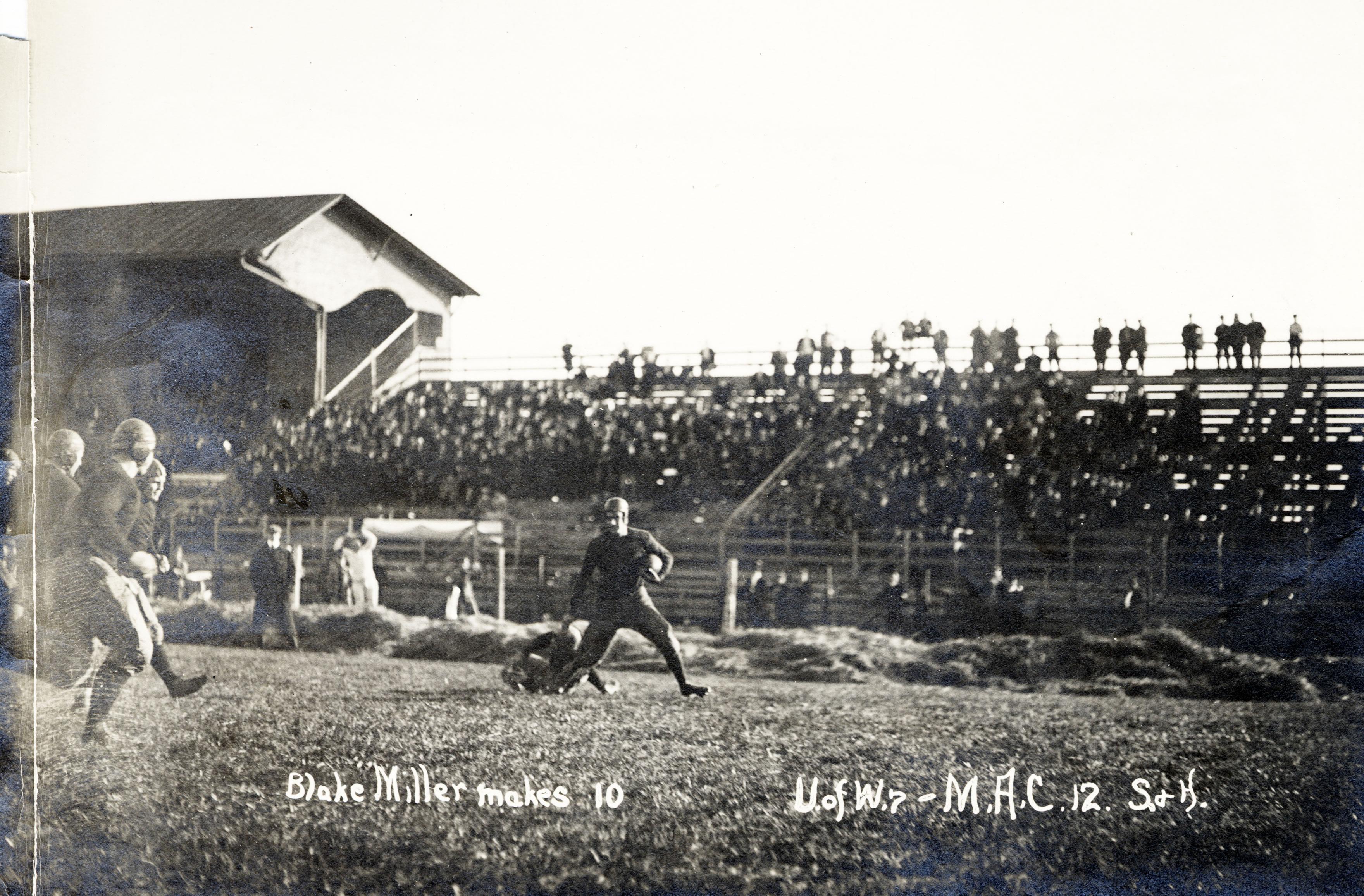 """Blake Miller makes 10"" at U of W vs M.A.C. football game, 1913"